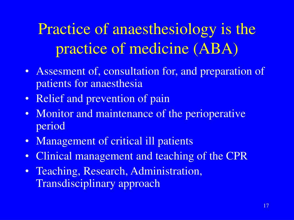 Practice of anaesthesiology is the practice of medicine (ABA)