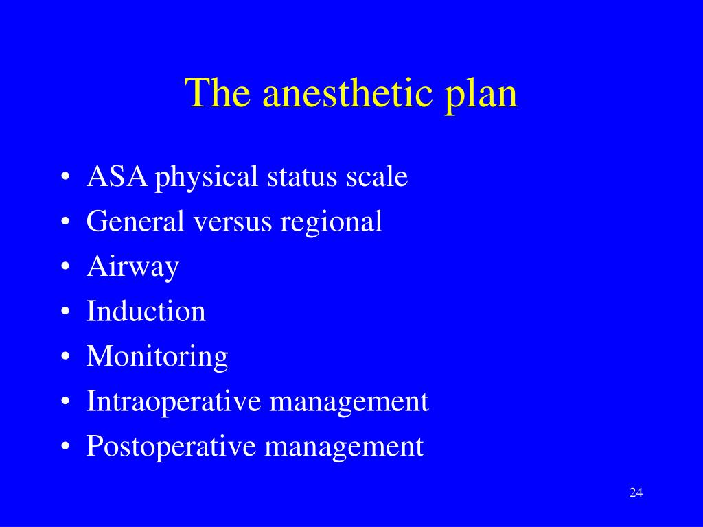 The anesthetic plan