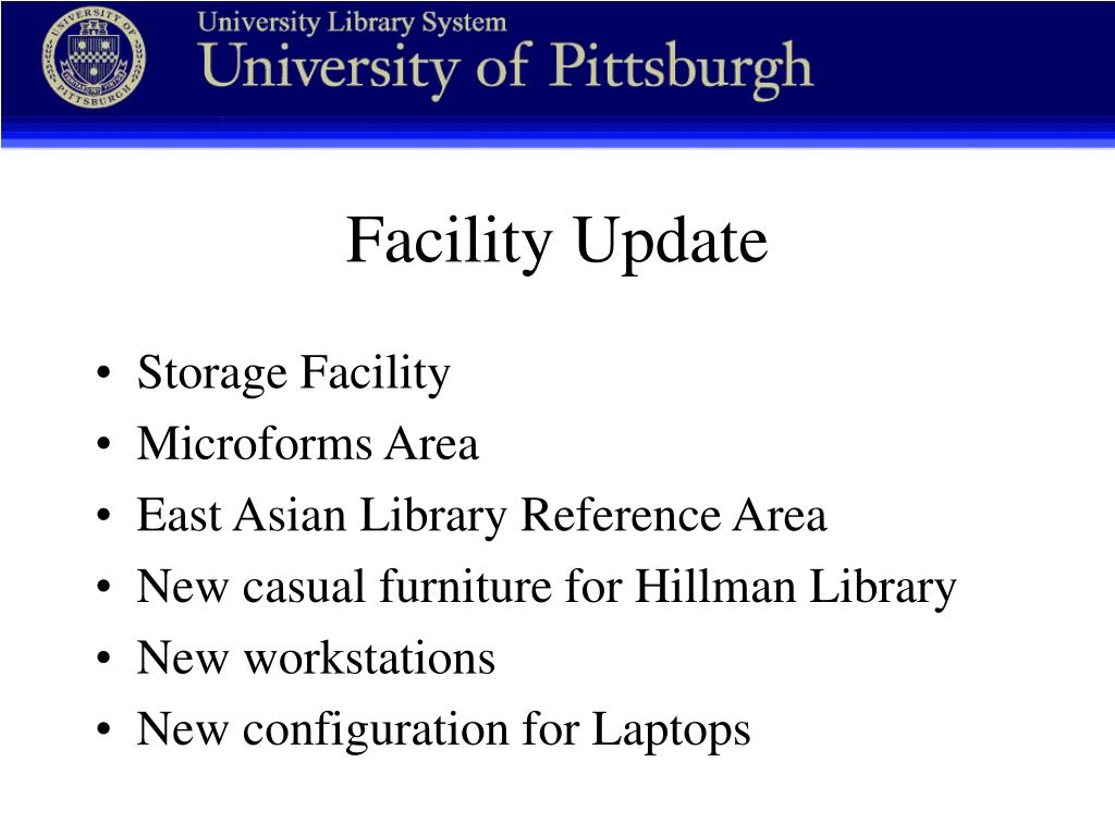 Facility Update