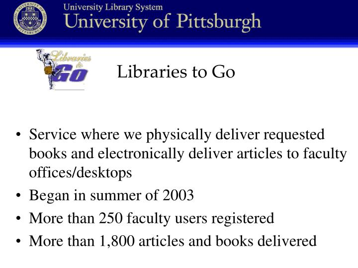 Libraries to go