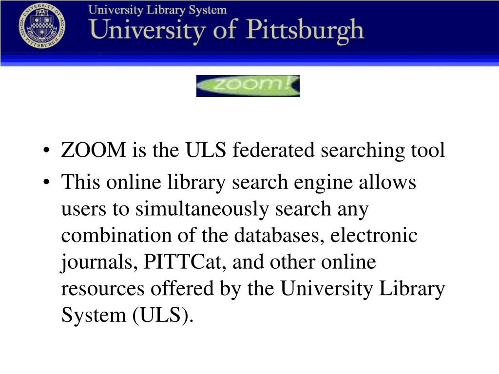 ZOOM is the ULS federated searching tool