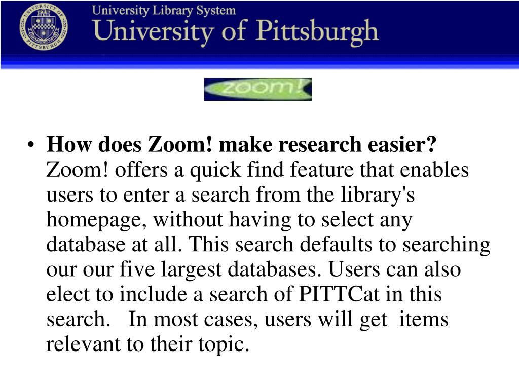How does Zoom! make research easier?
