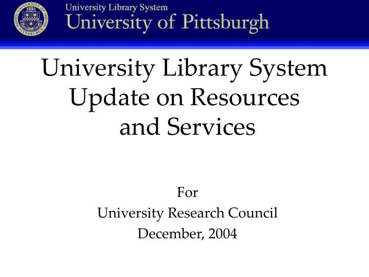 University library system update on resources and services