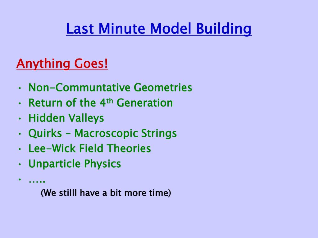 Last Minute Model Building