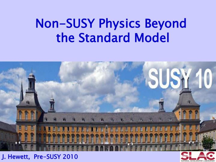 Non-SUSY Physics Beyond