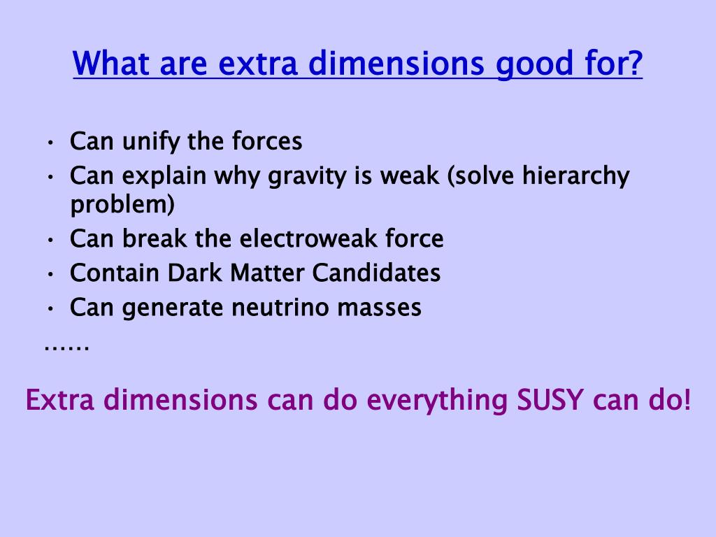 What are extra dimensions good for?