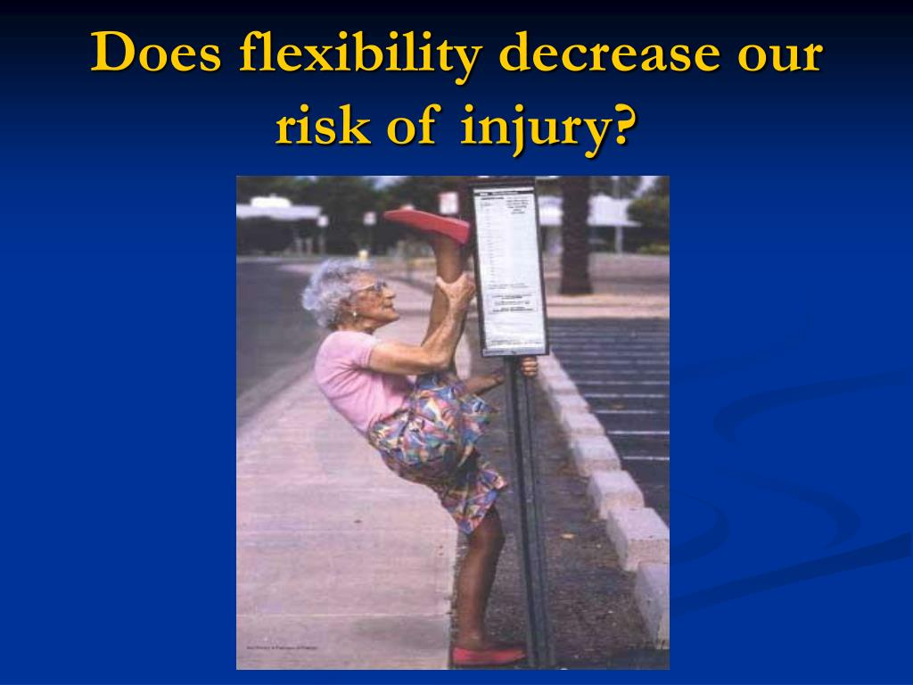 Does flexibility decrease our risk of injury?