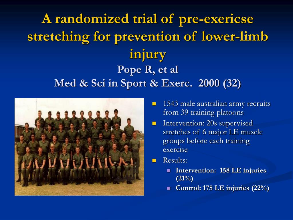 A randomized trial of pre-exericse stretching for prevention of lower-limb injury