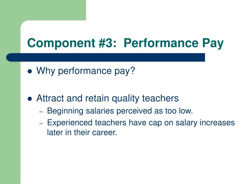 Component #3:  Performance Pay