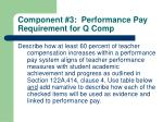 component 3 performance pay requirement for q comp