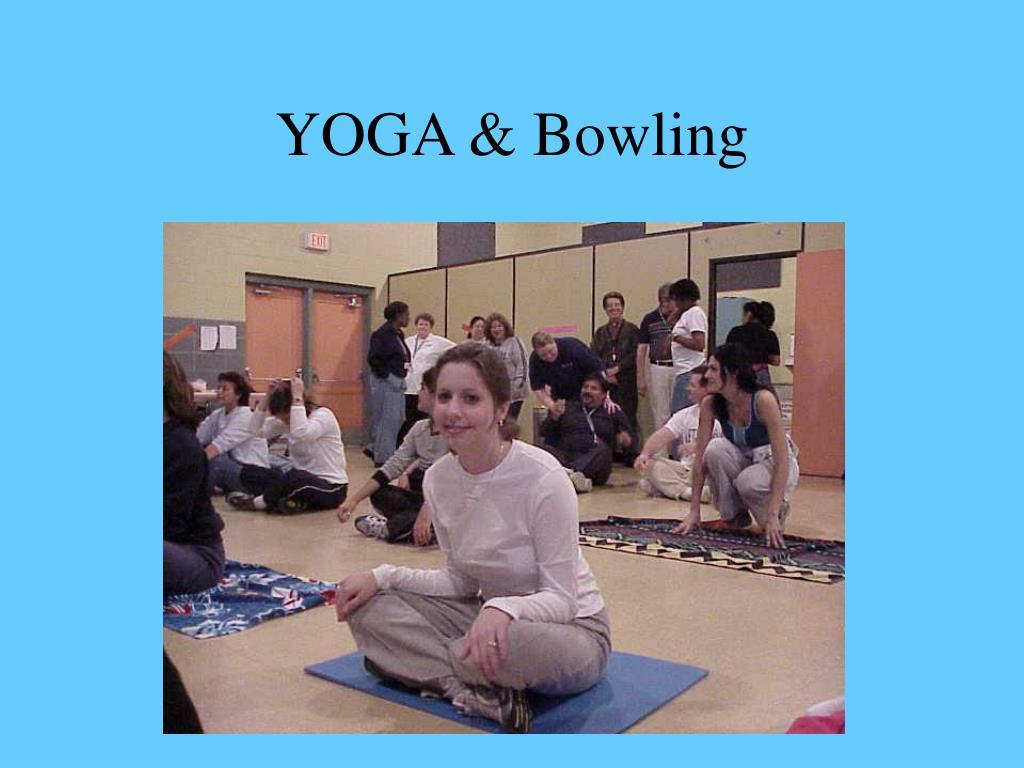 YOGA & Bowling