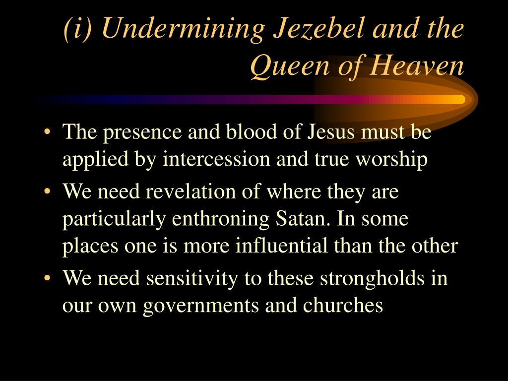 (i) Undermining Jezebel and the Queen of Heaven