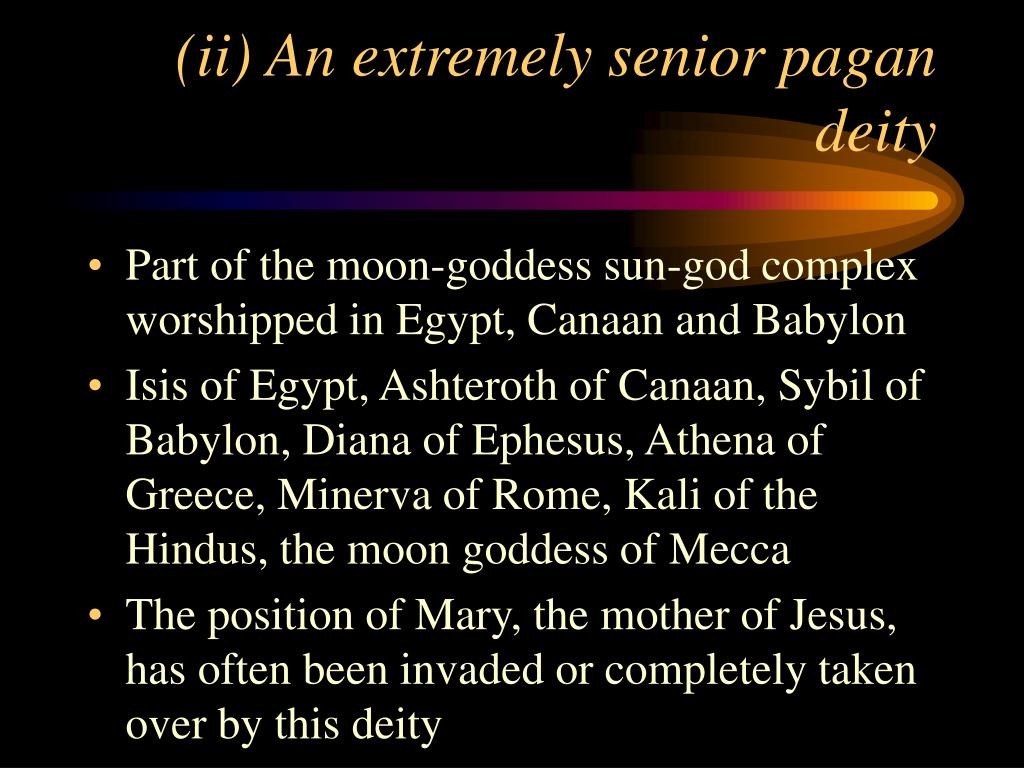 (ii) An extremely senior pagan deity