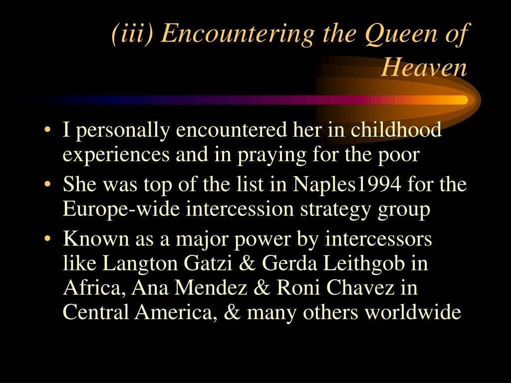 (iii) Encountering the Queen of Heaven