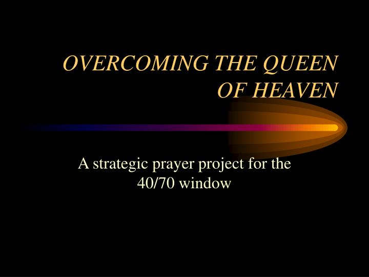Overcoming the queen of heaven