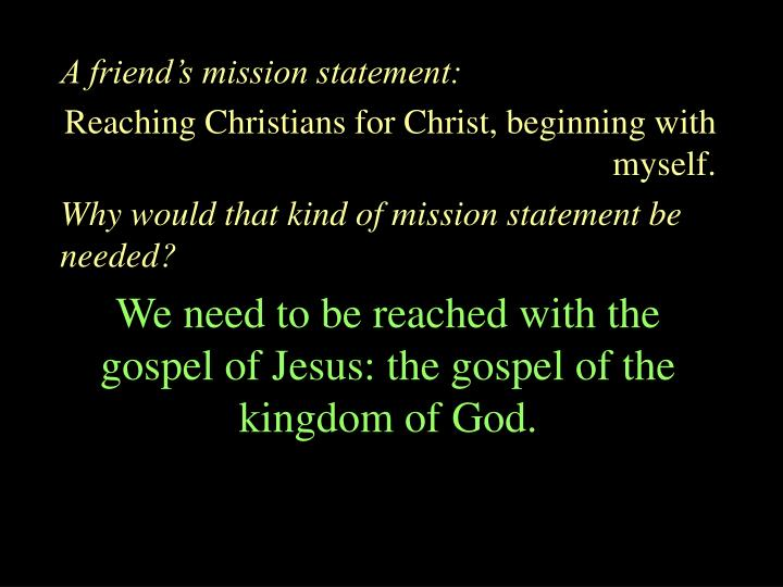 A friends mission statement: