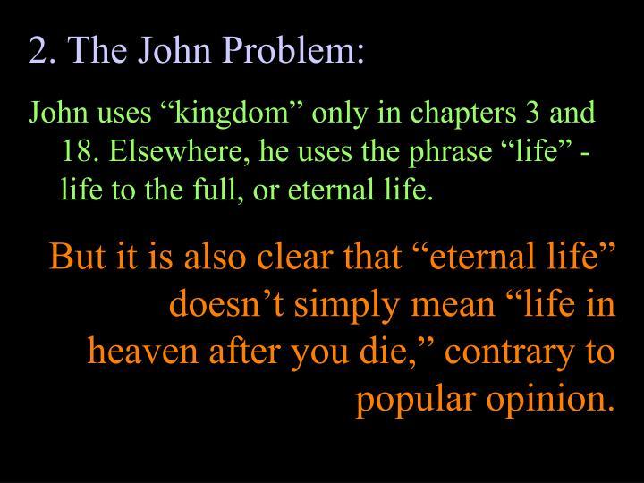 2. The John Problem: