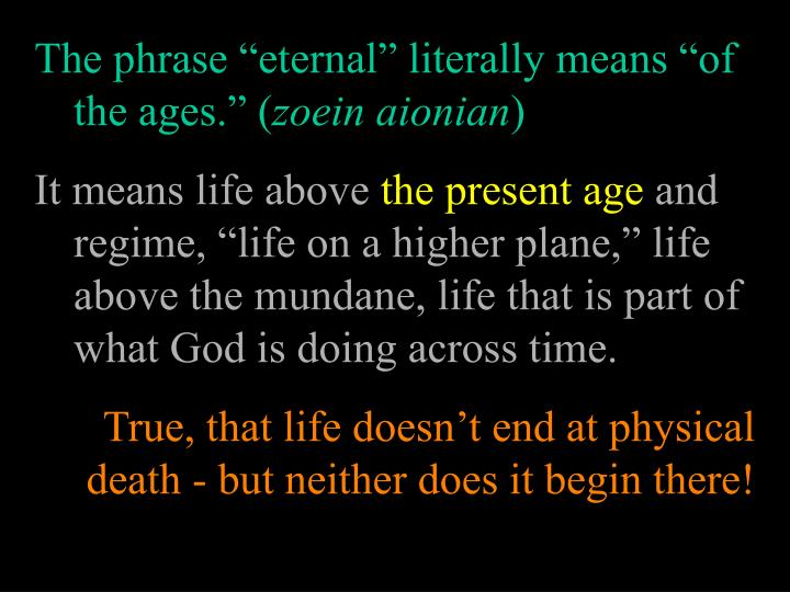 The phrase eternal literally means of the ages. (