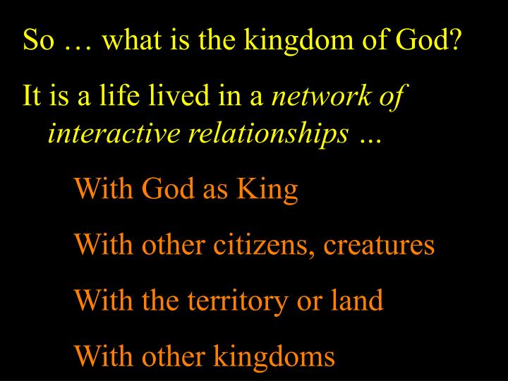 So  what is the kingdom of God?