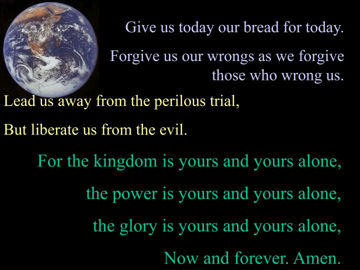 Give us today our bread for today.