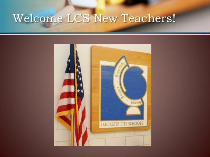 Welcome lcs new teachers