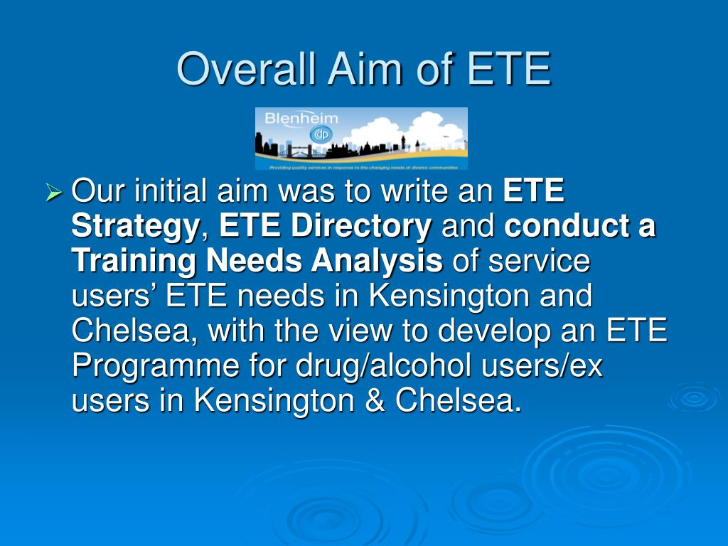 Overall Aim of ETE
