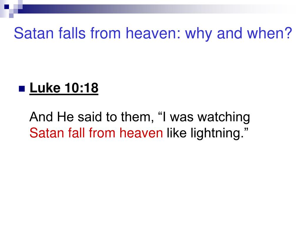 Satan falls from heaven: why and when?