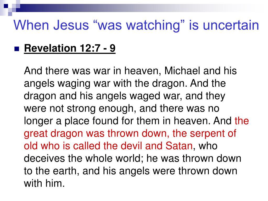 """When Jesus """"was watching"""" is uncertain"""