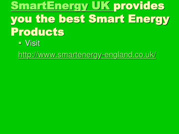Smartenergy uk provides you the best smart energy products