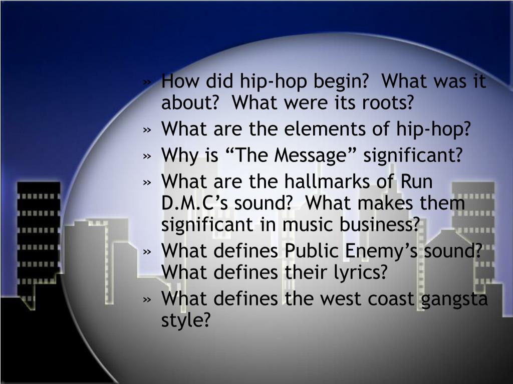 How did hip-hop begin?  What was it about?  What were its roots?