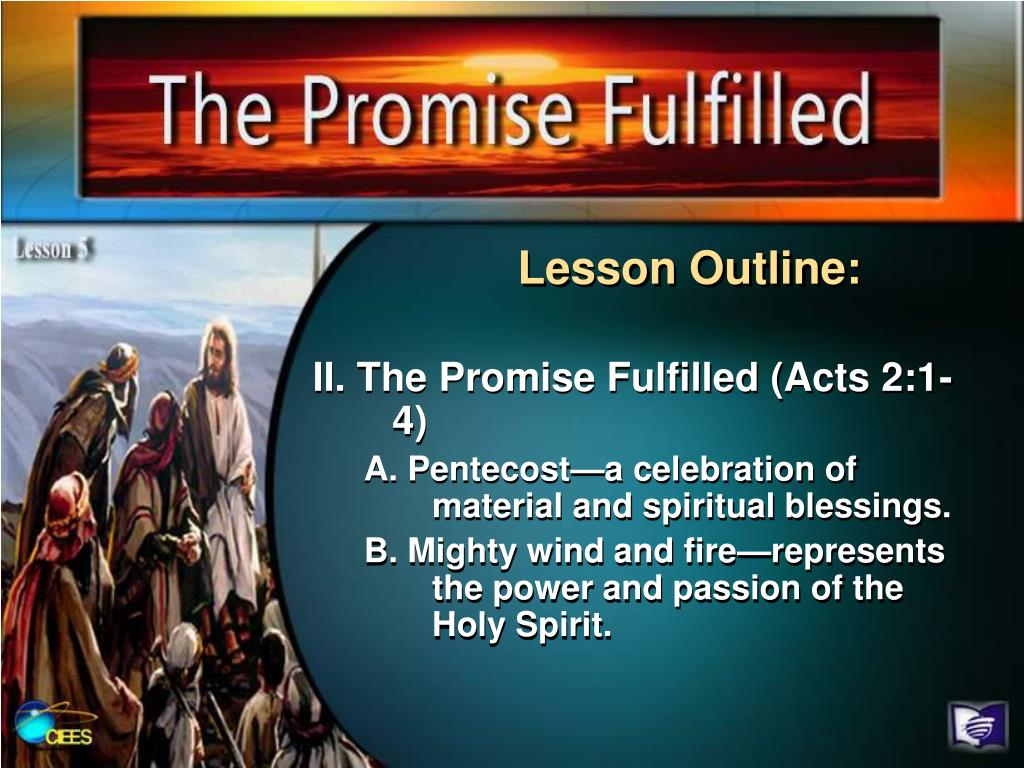 II. The Promise Fulfilled (Acts 2:1-4)