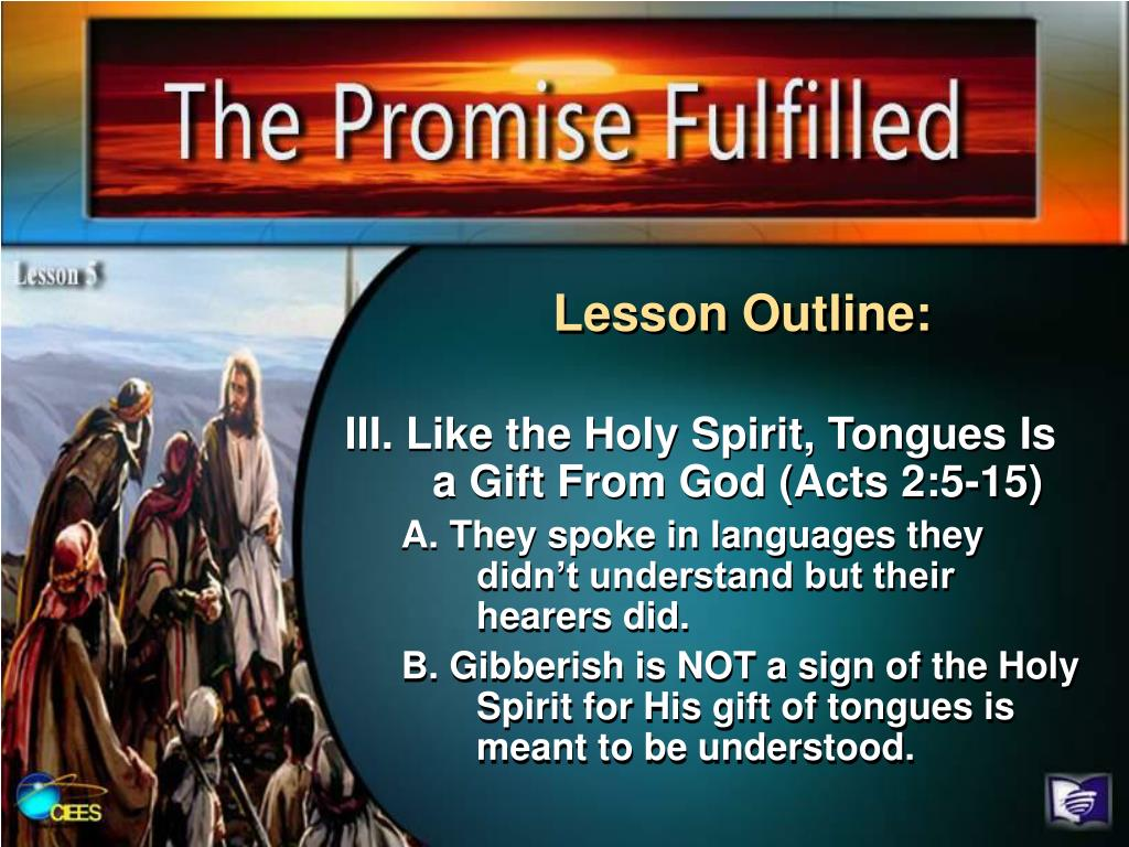 III. Like the Holy Spirit, Tongues Is a Gift From God (Acts 2:5-15)