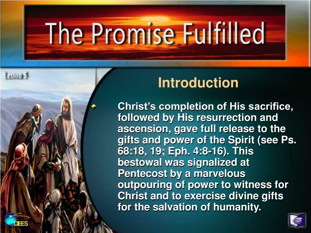 Christ's completion of His sacrifice, followed by His resurrection and ascension, gave full release to the gifts and power of the Spirit (see Ps. 68:18, 19; Eph. 4:8-16). This bestowal was signalized at Pentecost by a marvelous outpouring of power to witness for Christ and to exercise divine gifts for the salvation of humanity.