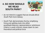 4 so how should we read south park