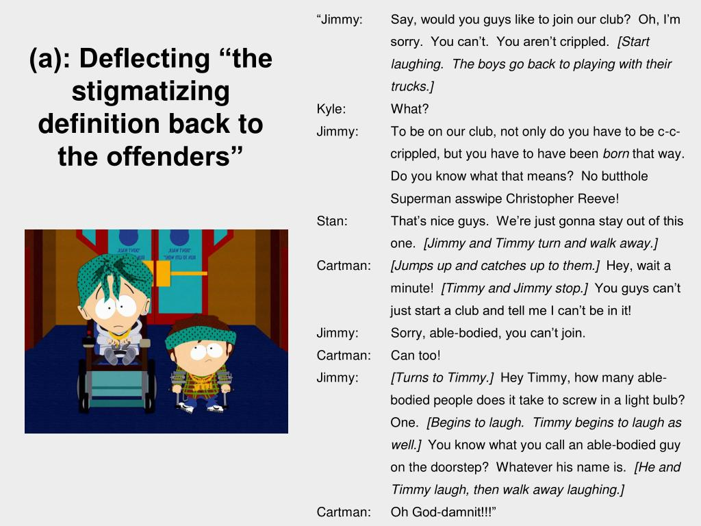 "(a): Deflecting ""the stigmatizing definition back to the offenders"""