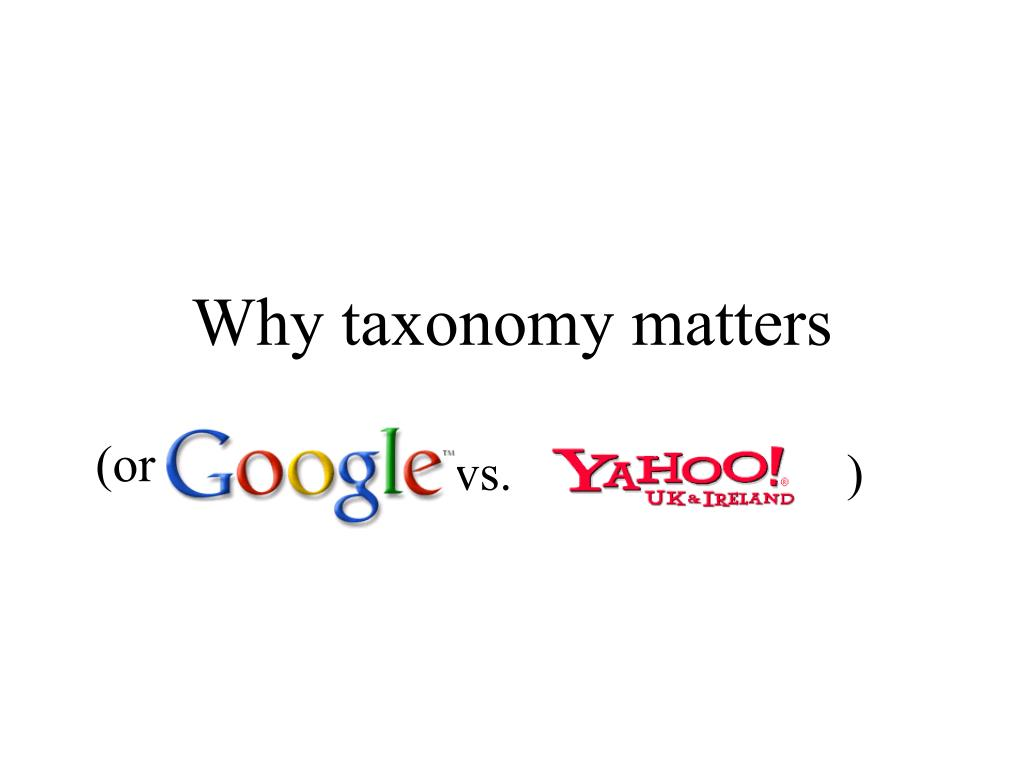 Why taxonomy matters