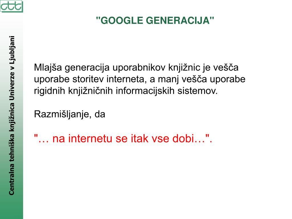 """GOOGLE GENERACIJA"""