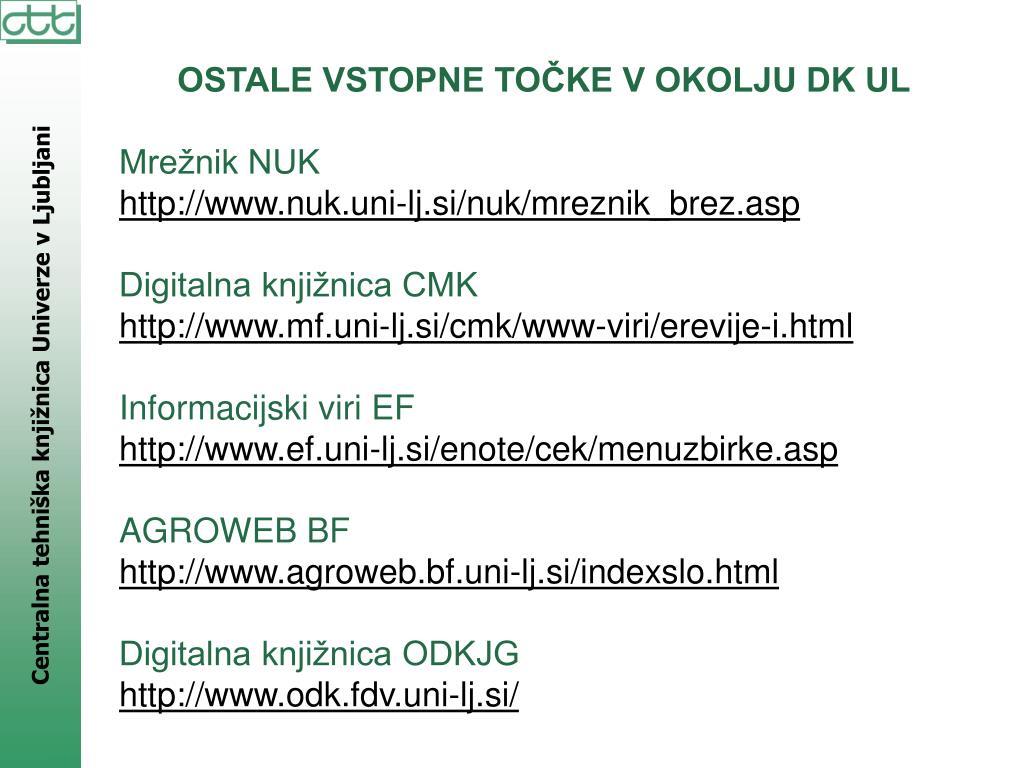 OSTALE VSTOPNE TOČKE V OKOLJU DK UL