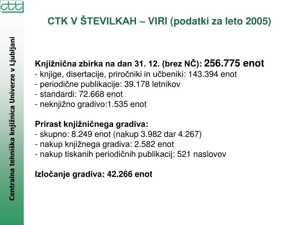 CTK V ŠTEVILKAH – VIRI (podatki za leto 2005)