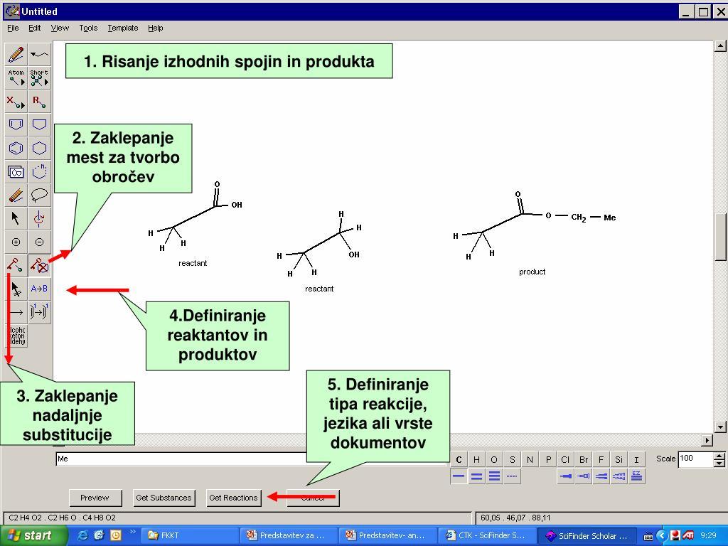 1. Risanje izhodnih spojin in produkta