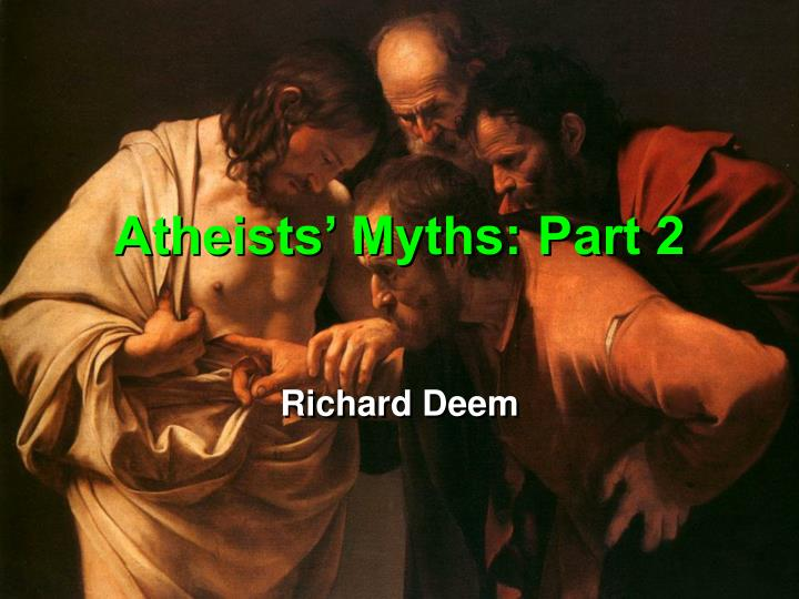 Atheists myths part 2