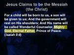 jesus claims to be the messiah the christ