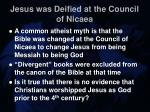 jesus was deified at the council of nicaea