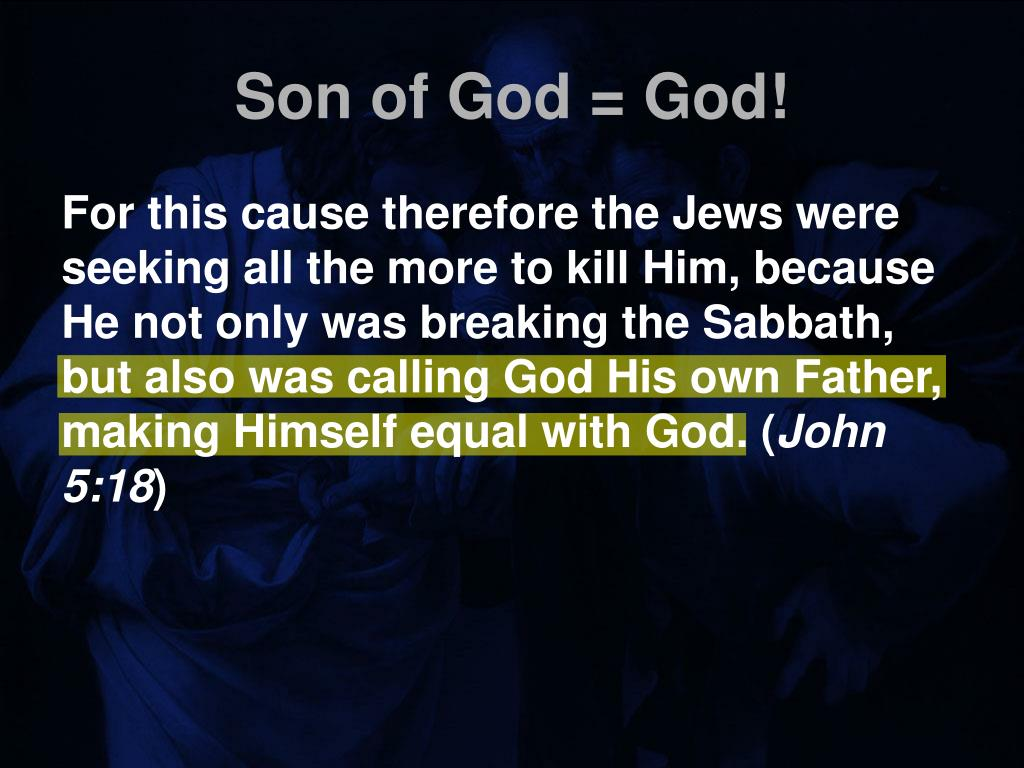 Son of God = God!