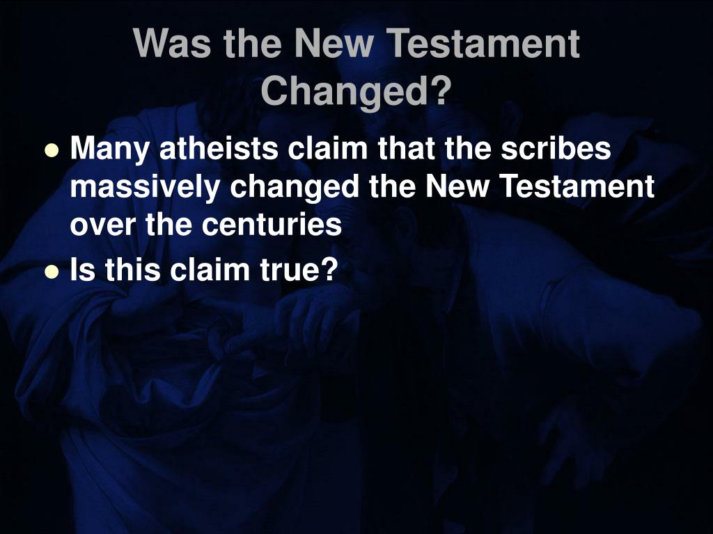 Was the New Testament Changed?