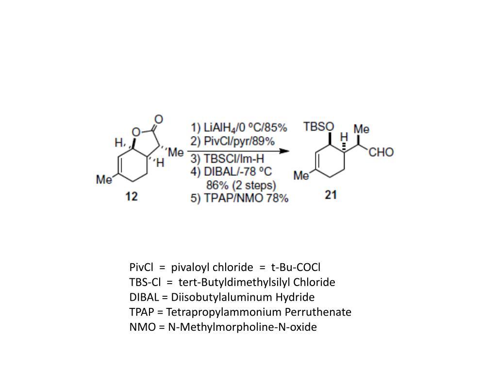 PivCl  =  pivaloyl chloride  =  t-Bu-COCl