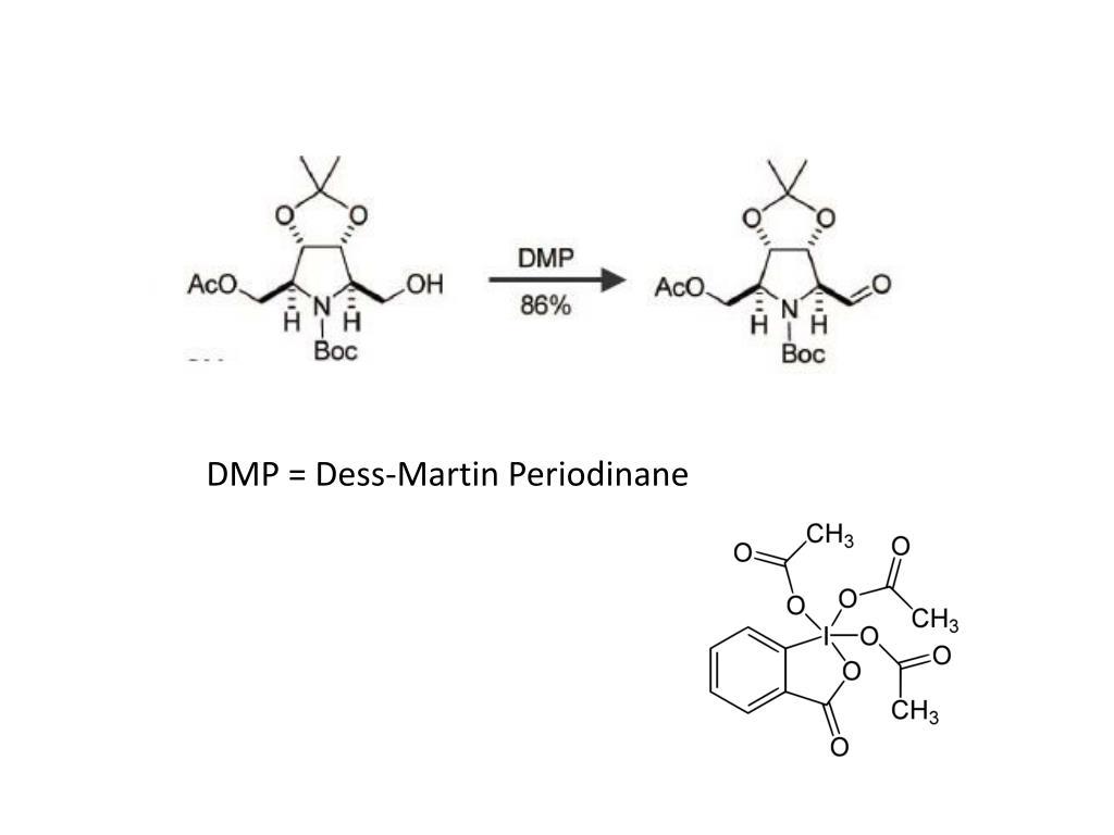 DMP = Dess-Martin Periodinane