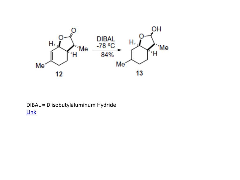 DIBAL = Diisobutylaluminum Hydride