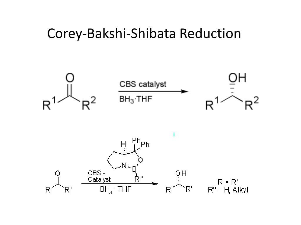 Corey-Bakshi-Shibata Reduction