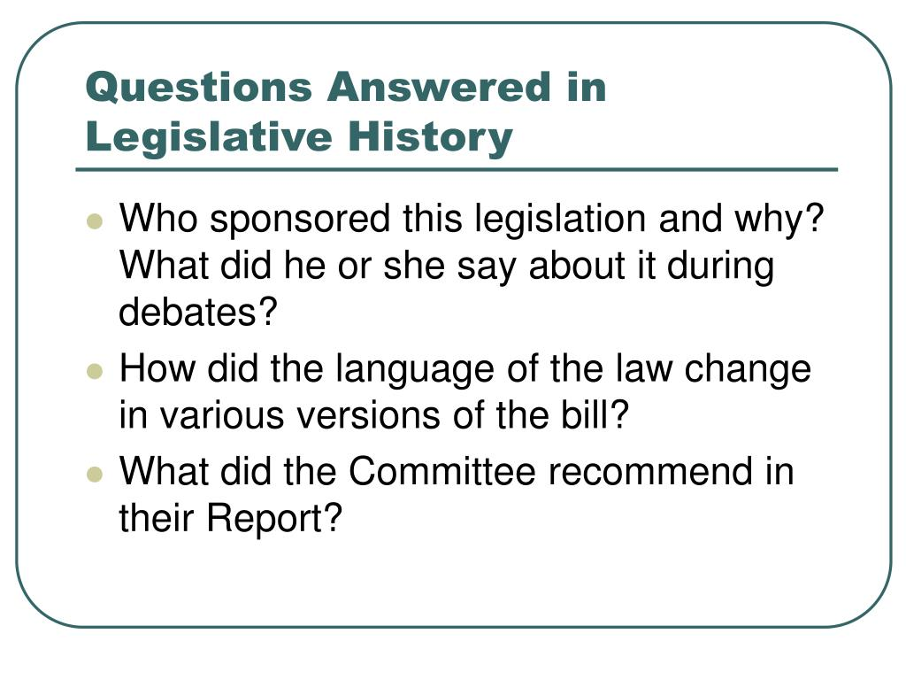 Questions Answered in Legislative History